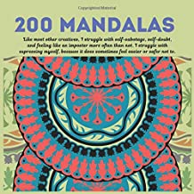 200 Mandalas Like most other creatives, I struggle with self-sabotage, self-doubt, and feeling like an imposter more often than not. I struggle with ... does sometimes feel easier or safer not to.