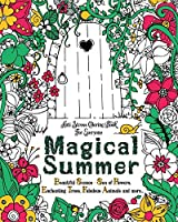 Magical Summer: Anti Stress Coloring Book For Everyone. Beautiful Scenes - Sea of Flowers, Enchanting Trees, Fabulous Animals and more... (Teens Coloring Book)