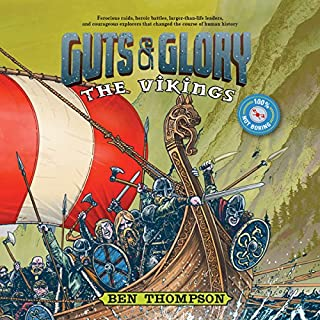 Guts & Glory: The Vikings     Guts & Glory, Book 2              By:                                                                                                                                 Ben Thompson                               Narrated by:                                                                                                                                 Will Collyer,                                                                                        Matt Wolf                      Length: 5 hrs and 28 mins     20 ratings     Overall 4.5