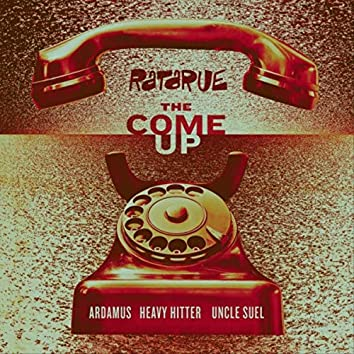 The Come Up (feat. Ardamus, Heavy Hitter & Uncle Suel)