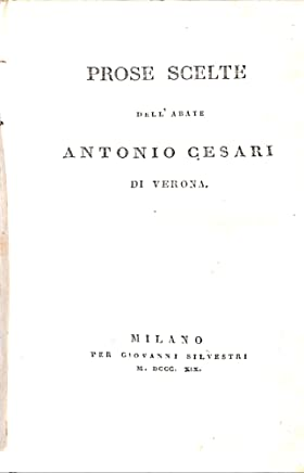 Prose scelte dallabate Antonio Cesari