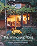 The Hand-Sculpted House: A Practical and Philosophical Guide to Building a Cob Cottage: A Practical...