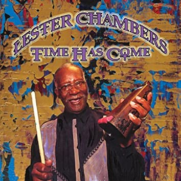 Lester Chambers: Time Has Come