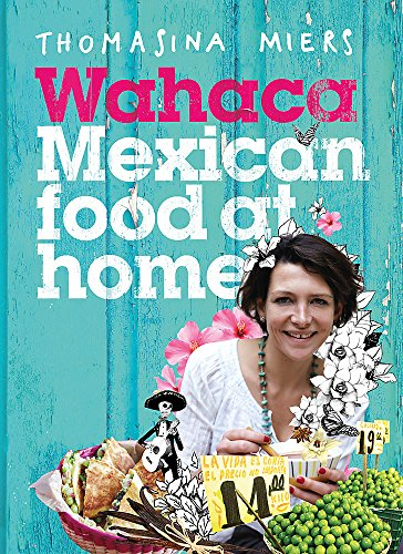 Wahaca: Mexican Food at Home