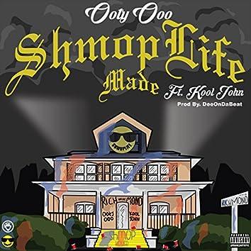 Shmoplife Made (feat. Kool John)