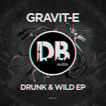 Drunk & Wild
