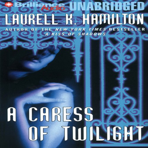 A Caress of Twilight     Meredith Gentry, Book 2              By:                                                                                                                                 Laurell K. Hamilton                               Narrated by:                                                                                                                                 Laural Merlington                      Length: 11 hrs and 48 mins     1,594 ratings     Overall 4.4