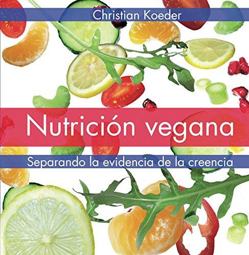 Nutrición vegana: Separando la evidencia de la creencia