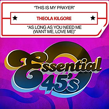 This Is My Prayer / As Long as You Need Me (Want Me, Love Me) [Digital 45]