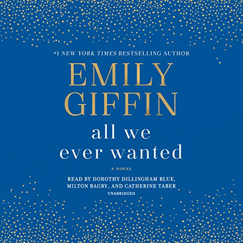 All We Ever Wanted     A Novel              By:                                                                                                                                 Emily Giffin                               Narrated by:                                                                                                                                 Dorothy Dillingham Blue,                                                                                        Milton Bagby,                                                                                        Catherine Taber                      Length: 10 hrs and 29 mins     3,865 ratings     Overall 4.5