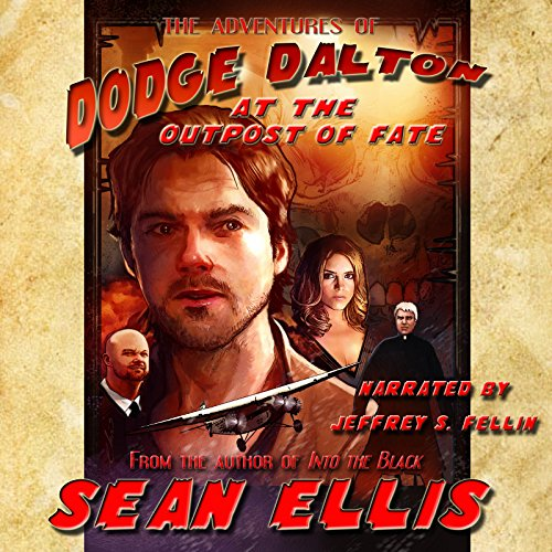 The Adventures of Dodge Dalton at the Outpost of Fate audiobook cover art