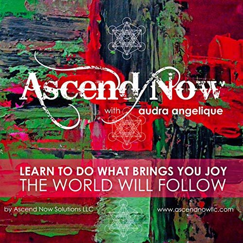 Ascend Now with Audra Angelique Podcast By Audra Angelique cover art