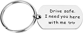 Drive Safe I Need You Here with Me Stainless Steel Keychain Gift Pandent Jewelry for Husband Dad Brother Friend Driver Trucker