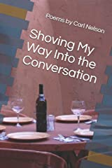 Shoving My Way Into the Conversation Paperback