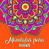 Mandalas para Niños: 99 Mandalas Infantiles para Colorear