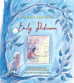 Poetry for Kids: Emily Dickinson by [Emily Dickinson, Christine Davenier, Susan Snively]