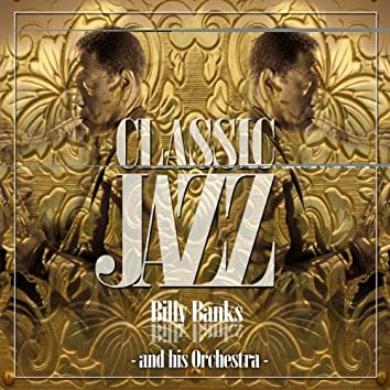Classic Jazz Gold Collection ( Billy Banks And His Orchestra )