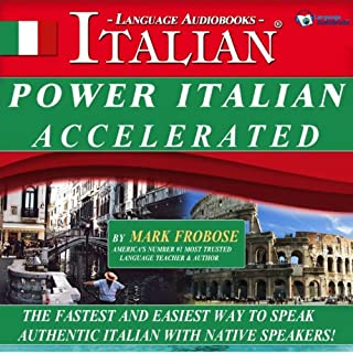 Power Italian I Accelerated/Complete Written Listening Guide-Tapescript/8 One Hour Audio Lessons                   By:                                                                                                                                 Mark Frobose                               Narrated by:                                                                                                                                 Mark Frobose                      Length: 8 hrs and 14 mins     179 ratings     Overall 4.1