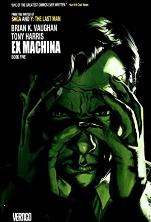[Ex Machina: Book 5] (By (artist) Tony Harris , By (author) Brian K. Vaughan) [published: June, 2015]