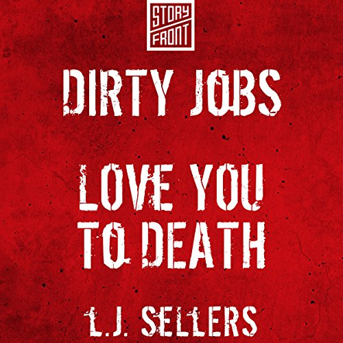 Dirty Jobs and Love You to Death audiobook cover art