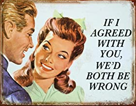 Fireworksss If I Agreed with You We'd Both Be Wrong Tin Sign 12 x 8inch