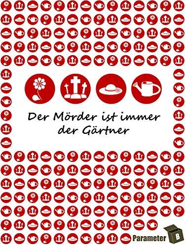 Parameter B - Der Mörder Ist Immer Der Gärtner - Krimi-Dinner Spiel für Zuhause - Für 4 Personen