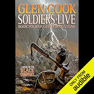 Soldiers Live     Chronicles of the Black Company, Book 9              By:                                                                                                                                 Glen Cook                               Narrated by:                                                                                                                                 Marc Vietor                      Length: 19 hrs and 32 mins     597 ratings     Overall 4.6