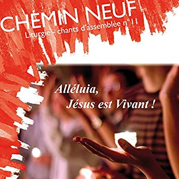 Chants d'assemblée, Vol. 11: Liturgie (Alléluia, Jésus est vivant !)