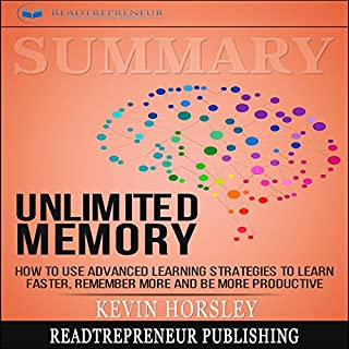 Summary: Unlimited Memory: How to Use Advanced Learning Strategies to Learn Faster, Remember More and Be More Productive audiobook cover art