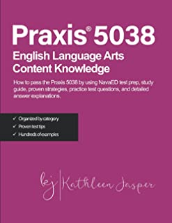 Praxis® 5038 English Language Arts Content Knowledge: How to pass the Praxis® 5038 by using NavaED test prep, study guide,...