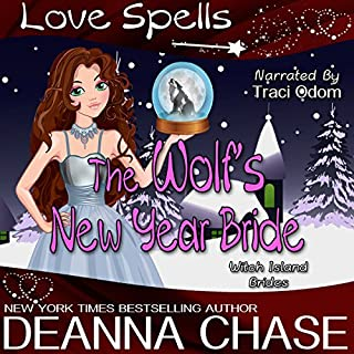 The Wolf's New Year Bride     A Witch Island Brides Short Story              By:                                                                                                                                 Deanna Chase,                                                                                        Love Spells                               Narrated by:                                                                                                                                 Traci Odom                      Length: 1 hr and 36 mins     31 ratings     Overall 4.6