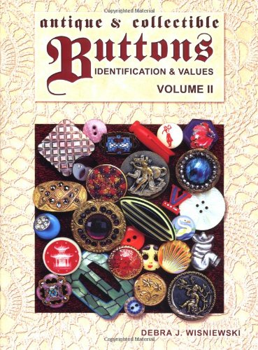 Compare Textbook Prices for Antique & Collectible Buttons: Identification & Values, Vol. 2  ISBN 9781574322422 by Wisniewski, Debra J.,Lynch, Charles