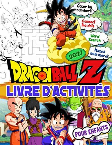 Dragon Ball Z Livre D'activités: Dragon Ball Z Livre D'activités Pour Les Enfants: Un Nouveau Niveau De Trouver La Paire, Recherche De Mot, Jeu De Labyrinthe, Point À Point Et Un Autre