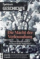 Spektrum Geschichte - Die Macht der Verleumdung: Stuerzten Schmaehschriften die franzoesische Monarchie?