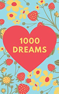1000 Dreams: Red Heart Composition, It's Time To Turn Your Dreams Into Goals And Then Make Them Come True, 100 Pages/1000 ...