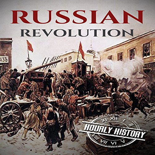 Russian Revolution Audiobook By Hourly History cover art