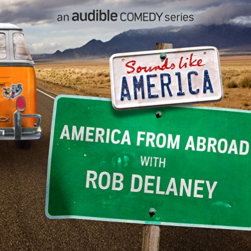 America from Abroad with Rob Delaney audiobook cover art