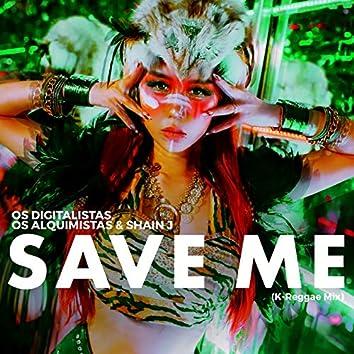 Save Me (K-Reggae Mix)