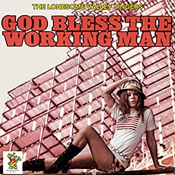 God Bless The Working Man