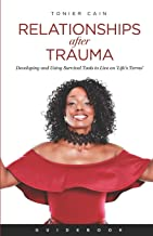 Relationships After Trauma (Guidebook): Developing and Using Survival Tools to Live on 'Life's Terms'