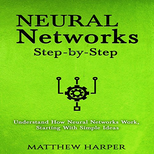 Neural Networks: Step-by-Step cover art