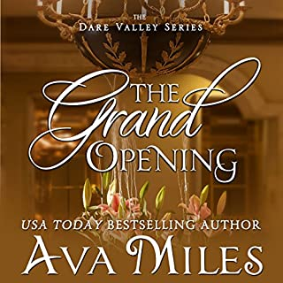 The Grand Opening     Dare Valley, Book 3              By:                                                                                                                                 Ava Miles                               Narrated by:                                                                                                                                 Em Eldridge                      Length: 10 hrs and 52 mins     251 ratings     Overall 4.5