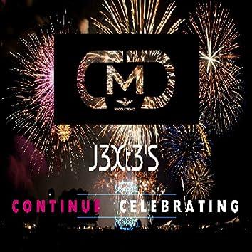 Continue Celebrating