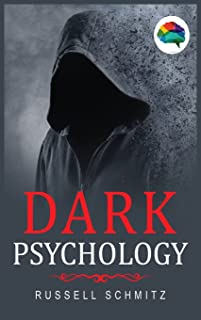 Dark Psychology: The Beginner's Guide To Learn Covert Emotional Manipulation, NLP, Mind Control Techniques & Brainwashing....