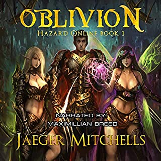 Oblivion     Hazard Online, Book 1              By:                                                                                                                                 Jaeger Mitchells                               Narrated by:                                                                                                                                 Maximillian Breed                      Length: 9 hrs and 37 mins     86 ratings     Overall 4.0