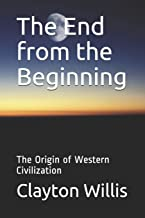 The End from the Beginning: The Origin of Western Civilization