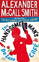 The Handsome Man's De Luxe Cafe (No. 1 Ladies' Detective Agency)