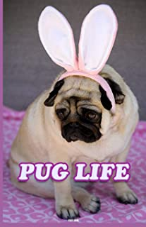 Pug Life: The perfect PUG lovers Journal. Notebook to record a Pug's daily musings and activities. Also perfect for planni...