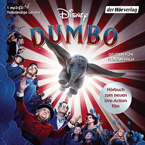 Dumbo: Hörbuch zum neuen Live-Action Film (Hörbücher zu Disney-Filmen und -Serien, Band 11)