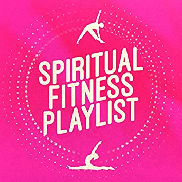 Spiritual Fitness Playlist